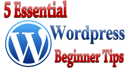 5 Essential WordPress Beginner Tips