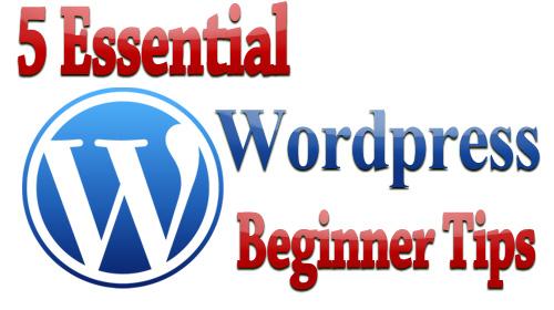 5 Essential WordPress Beginner Tips